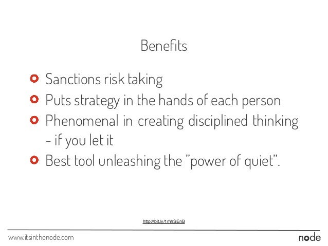 www.itsinthenode.com Benefits Sanctions risk taking Puts strategy in the hands of each person Phenomenal in creating discip...