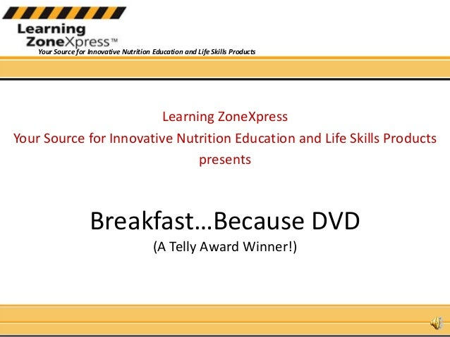 YourSourceforInnovativeNutritionEducationandLifeSkillsProducts Breakfast…BecauseDVD (ATelly AwardWinner!) Lear...