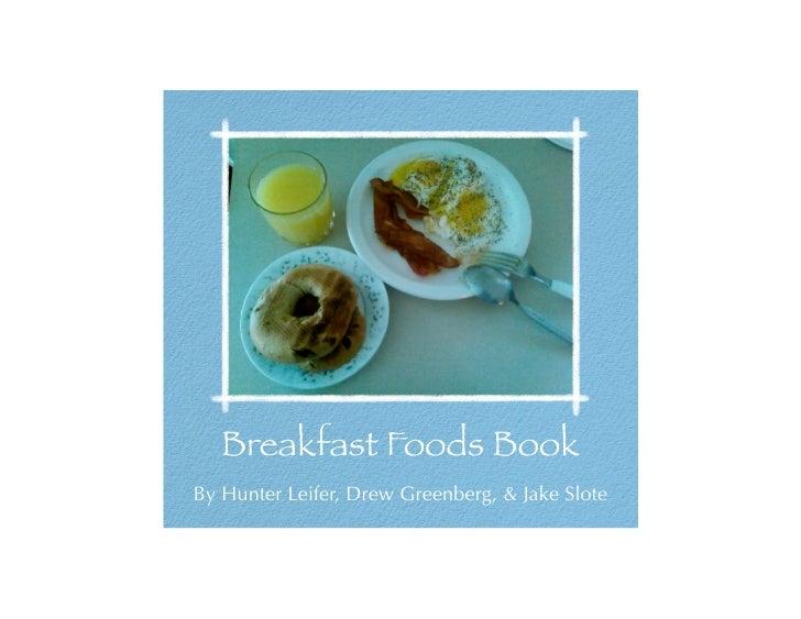Breakfast Foods Book By Hunter Leifer, Drew Greenberg, & Jake Slote