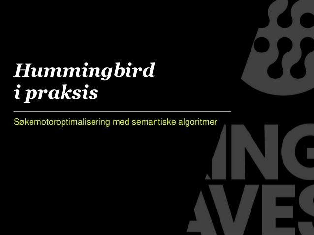 Søkemotoroptimalisering med semantiske algoritmer Hummingbird i praksis