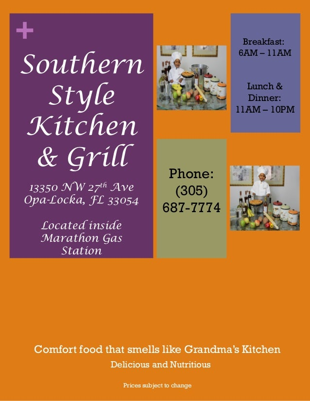 + Comfort food that smells like Grandma's Kitchen Prices subject to change Southern Style Kitchen & Grill Lunch & Dinner: ...