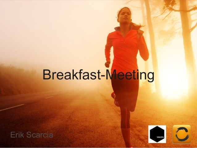 Breakfast-Meeting  Erik Scarcia