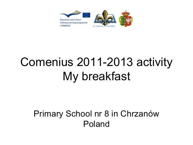 Comenius 2011-2013 activity My breakfast Primary School nr 8 in Chrzanów Poland