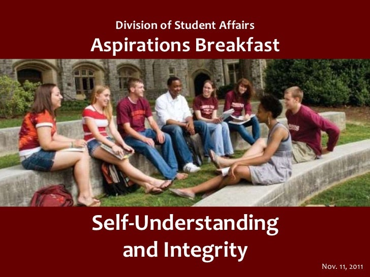 Division of Student AffairsAspirations BreakfastSelf-Understanding   and Integrity                                Nov. 11,...