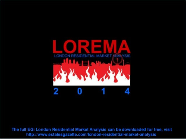 Download the full EGi London Residential Market Analysis for FREE: http://www.estatesgazette.com/london-residential-market...