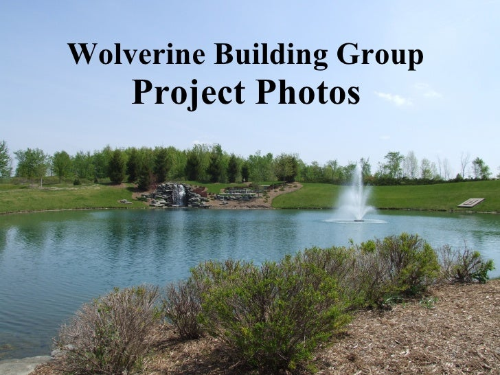 Wolverine Building Group   Project Photos