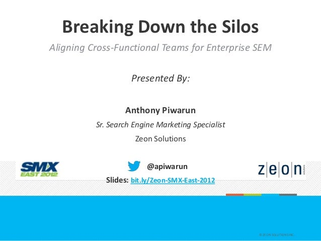 Breaking Down the SilosAligning Cross-Functional Teams for Enterprise SEM                    Presented By:                ...
