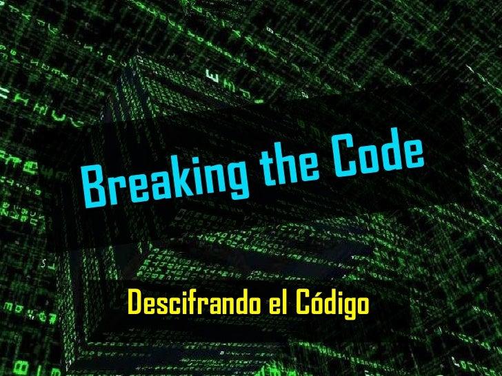 Breaking the Code Descifrando el Código