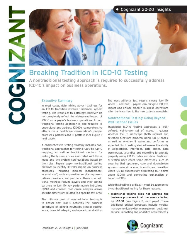 Breaking Tradition in ICD-10 Testing A nontraditional testing approach is required to successfully address ICD-10's impact...