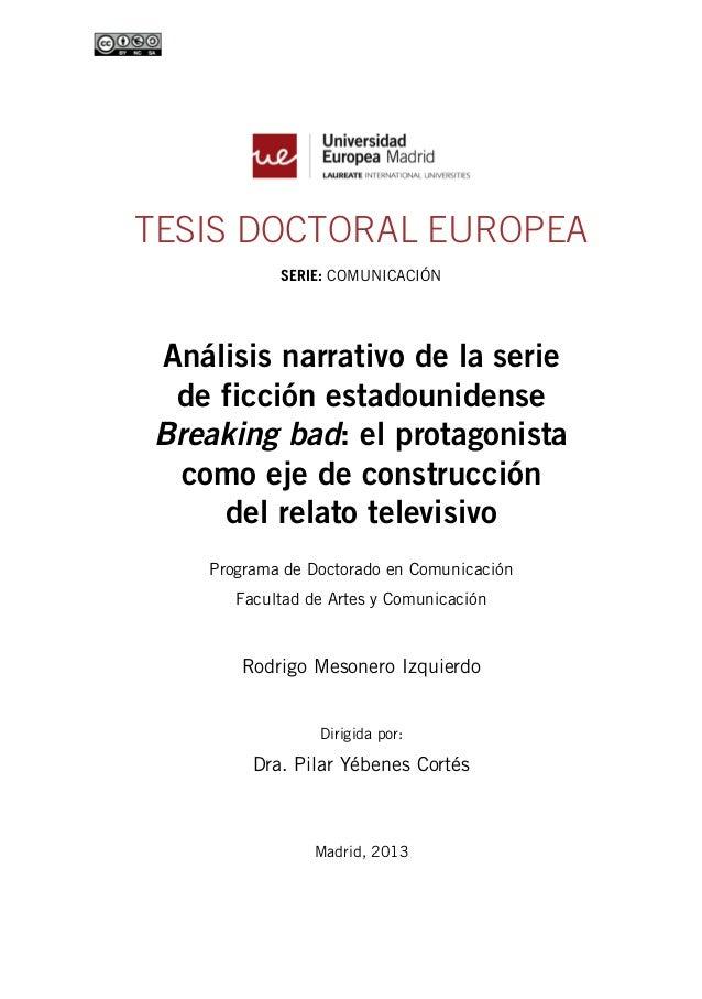 TESIS DOCTORAL EUROPEA SERIE: COMUNICACIÓN Análisis narrativo de la serie de ficción estadounidense Breaking bad: el p...