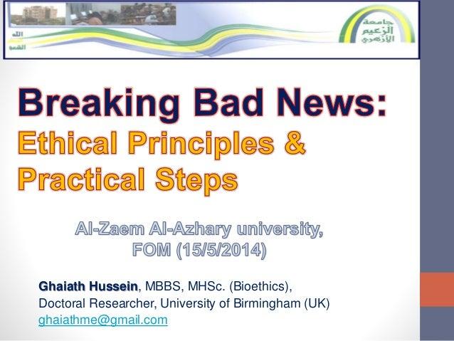 Ghaiath Hussein, MBBS, MHSc. (Bioethics), Doctoral Researcher, University of Birmingham (UK) ghaiathme@gmail.com