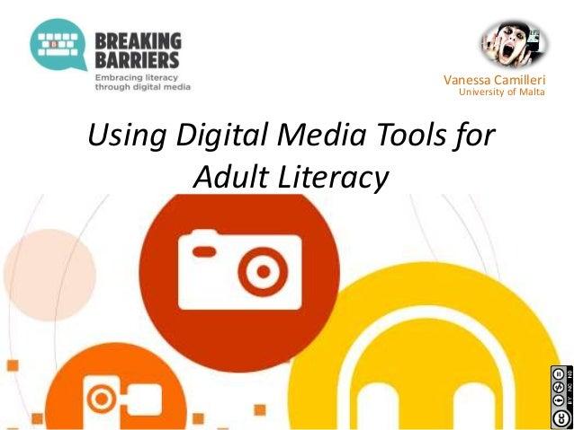Using Digital Media Tools for Adult Literacy Vanessa Camilleri University of Malta