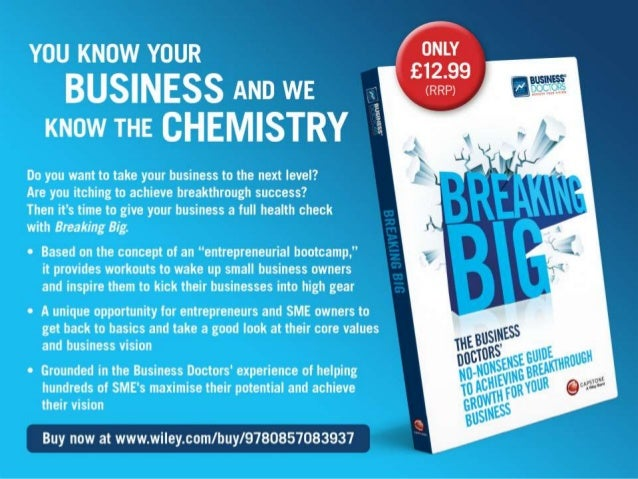 breaking big the business doctors nononsense guide to achieving breakthrough growth for your business