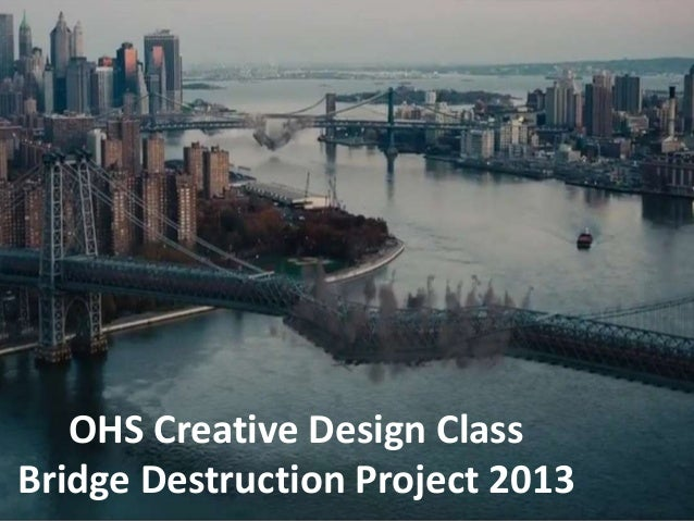 OHS Creative Design ClassBridge Destruction Project 2013