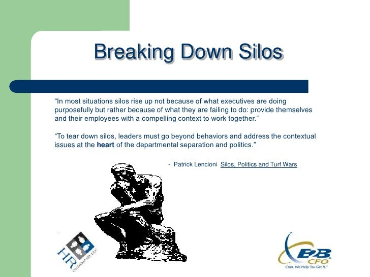 """Breaking Down Silos""""In most situations silos rise up not because of what executives are doingpurposefully but rather becau..."""