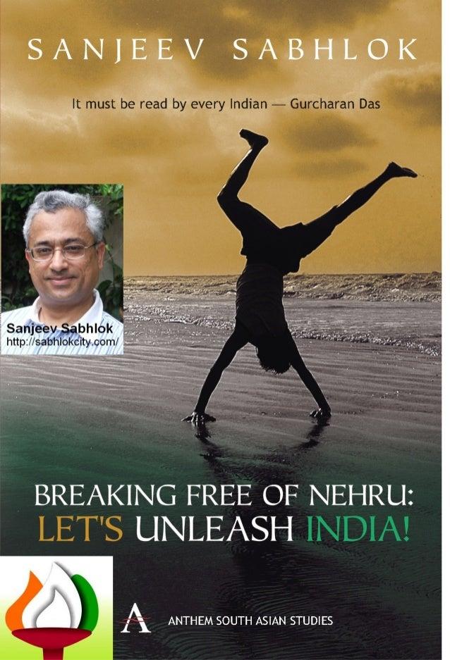 BREAKING FREE OF NEHRU Lets Unleash India! Sanjeev Sabhlok Breaking Free of Nehru: Let's Unleash India! by Sanjeev Sabhlok...
