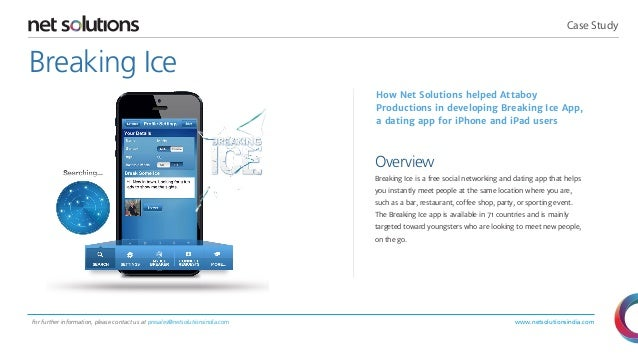 Case Study  Breaking Ice How Net Solutions helped Attaboy Productions in developing Breaking Ice App, a dating app for iPh...