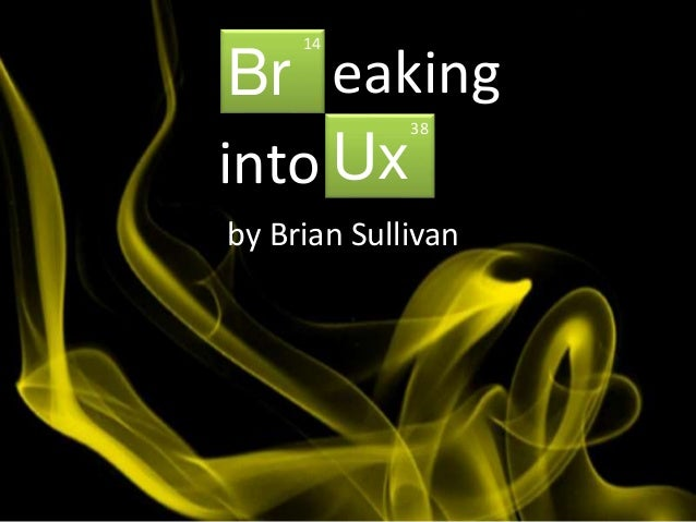 Br Ux eaking into 14 38 by Brian Sullivan