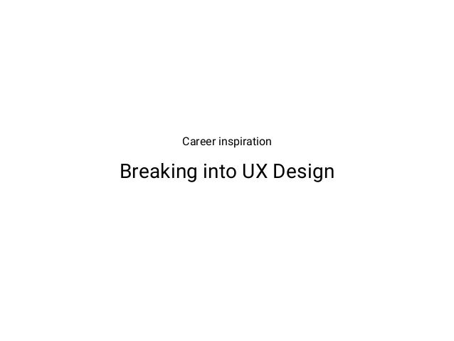 Career inspiration Breaking into UX Design