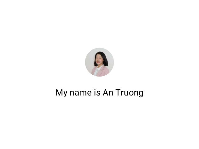 My name is An Truong
