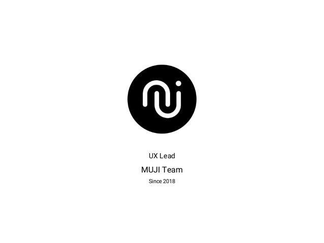 UX Lead MUJI Team Since 2018