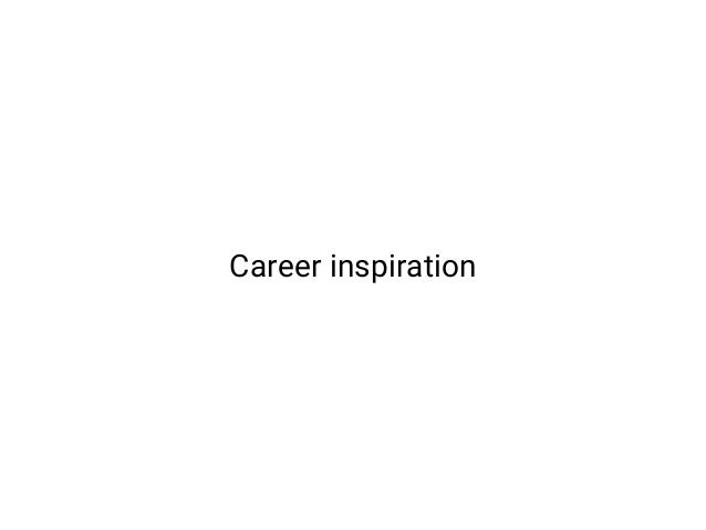 Career inspiration