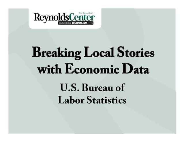 Breaking Local Stories    Title SlideData with Economic    U.S. Bureau of    Labor Statistics