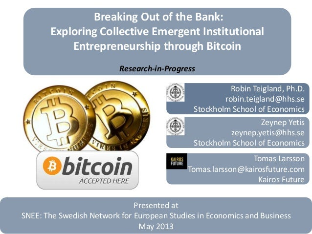 Breaking Out of the Bank:Exploring Collective Emergent InstitutionalEntrepreneurship through BitcoinResearch-in-ProgressRo...