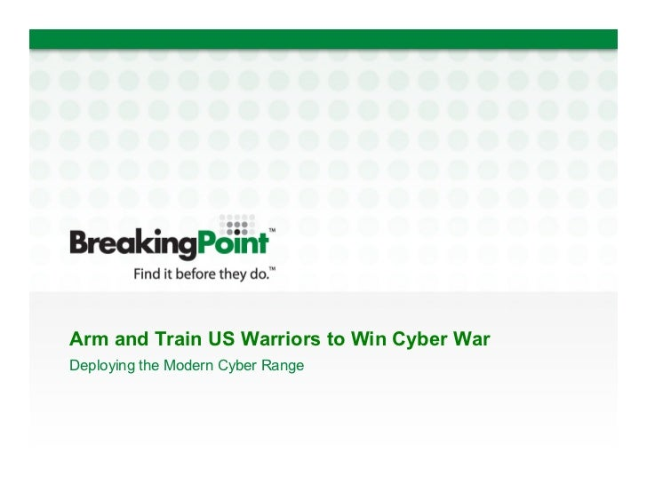 Arm and Train US Warriors to Win Cyber WarDeploying the Modern Cyber Range