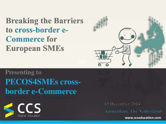 www.ccseducation.com  Presenting to  PECOS4SMEs cross-border  e-Commerce