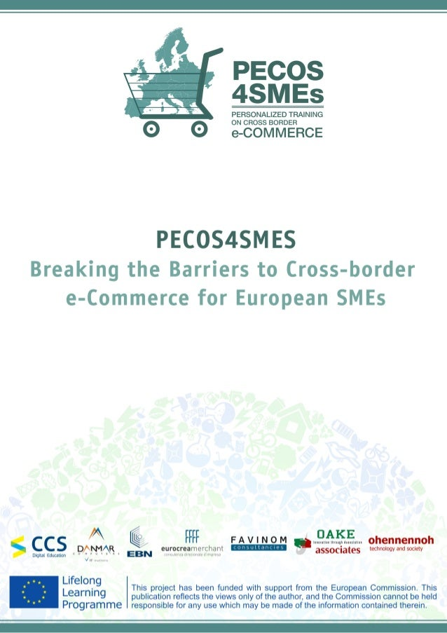 D6.11 Breaking the Barriers to Cross-border e-Commerce to European SMEs Page: 2 of 19 EXECUTIVE SUMMARY In the last two ye...
