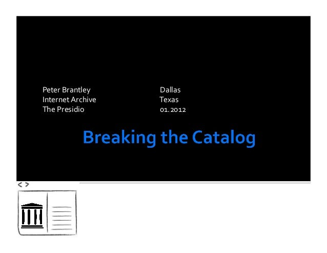 Peter  Brantley         Dallas   Internet  Archive         Texas   The  Presidio         01.20...