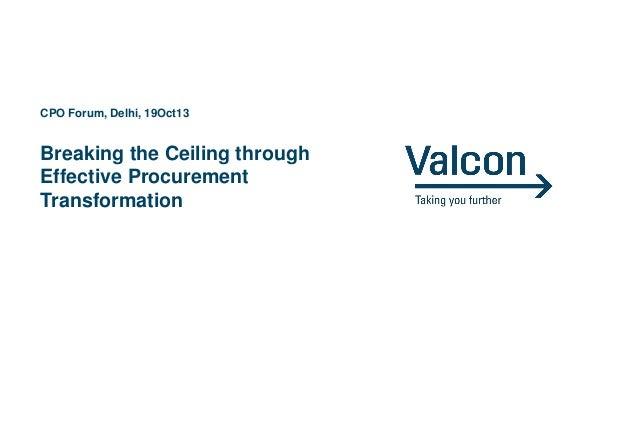 CPO Forum, Delhi, 19Oct13  Breaking the Ceiling through Effective Procurement Transformation