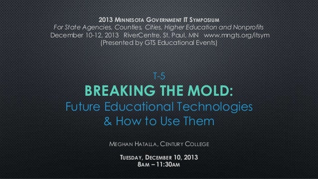 2013 MINNESOTA GOVERNMENT IT SYMPOSIUM For State Agencies, Counties, Cities, Higher Education and Nonprofits December 10-1...