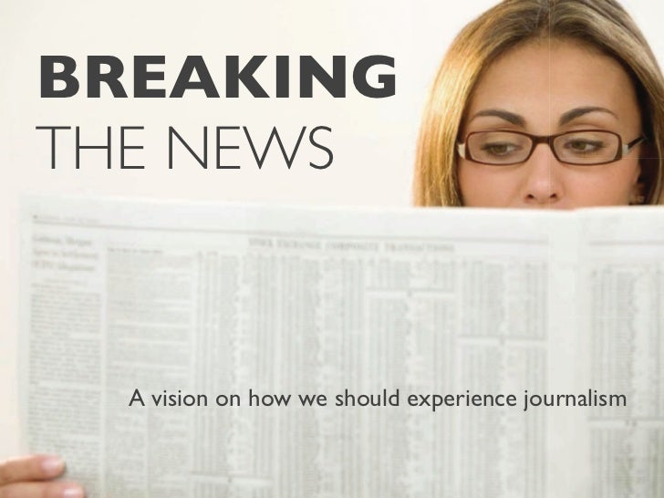 BREAKINGTHE NEWS  A vision on how we should experience journalism