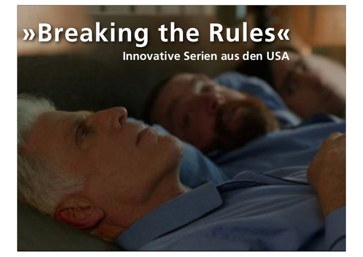 »Breaking the Rules«       Innovative Serien aus den USA
