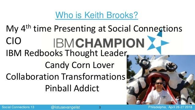 Social Connections 13 Philadelphia, April 26-27 2018@lotusevangelist Who is Keith Brooks? My 4th time Presenting at Social...