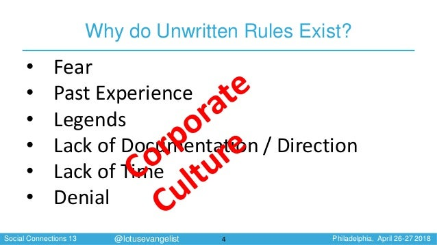 Social Connections 13 Philadelphia, April 26-27 2018@lotusevangelist Why do Unwritten Rules Exist? 4 • Fear • Past Experie...