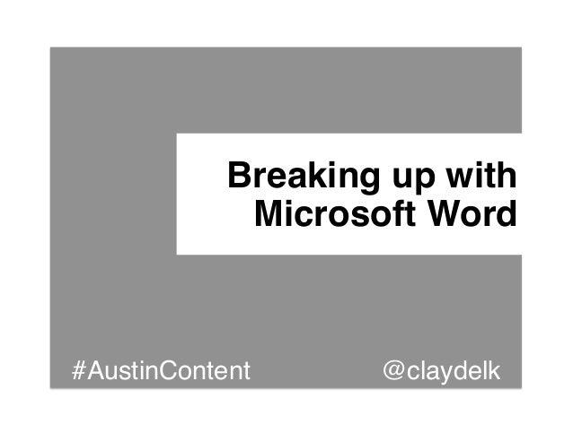 "Breaking up with             Microsoft Word""#AustinContent      @claydelk!"