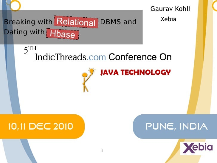 Gaurav Kohli                              XebiaBreaking with   DBMS andDating with                1