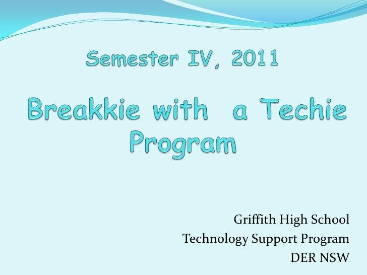 Griffith High SchoolTechnology Support Program                  DER NSW