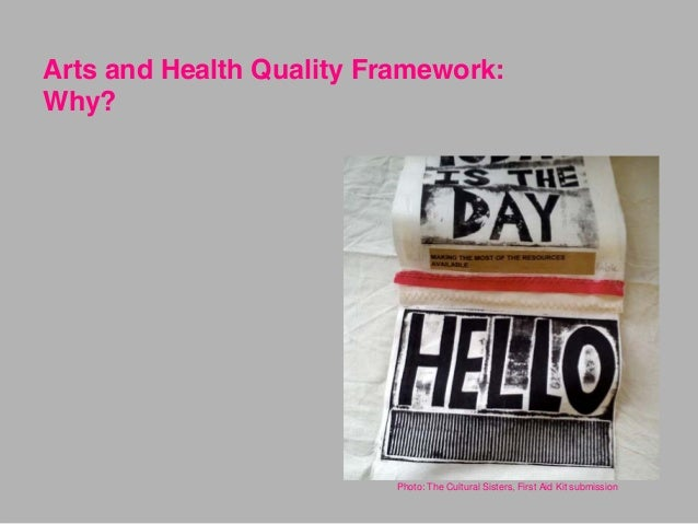 Arts and Health Quality Framework: Why? Photo: The Cultural Sisters, First Aid Kit submission