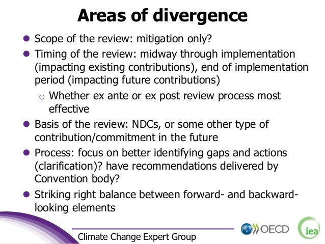 5 Climate Change Expert Group Areas of divergence  Scope of the review: mitigation only?  Timing of the review: midway t...
