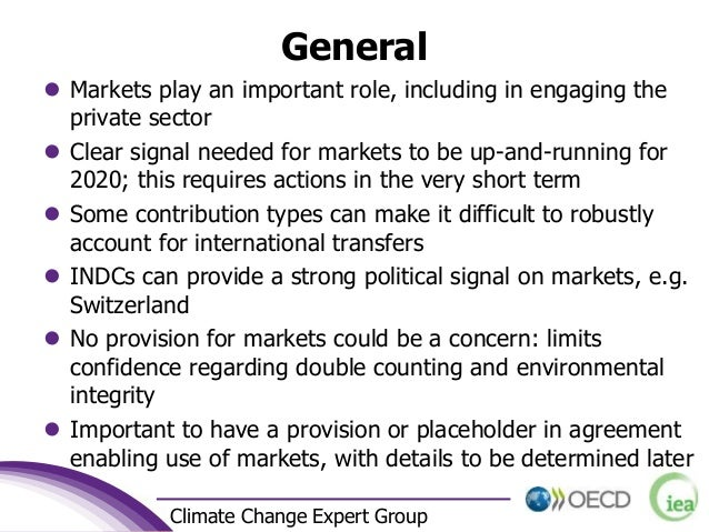 7 Climate Change Expert Group General  Markets play an important role, including in engaging the private sector  Clear s...