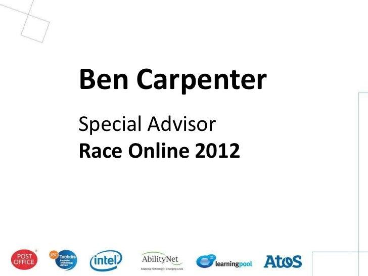 Ben CarpenterSpecial AdvisorRace Online 2012