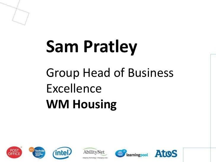 Sam PratleyGroup Head of BusinessExcellenceWM Housing