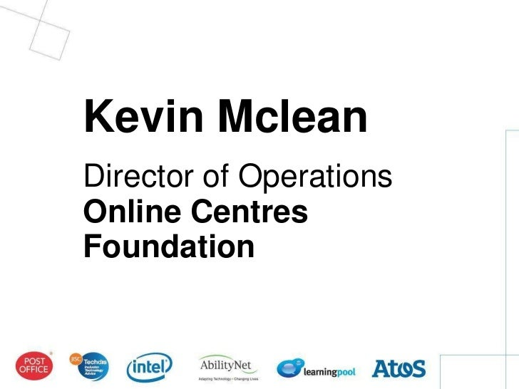 Paul McElvaneyKevin McleanDirector of OperationsDirectorLearning PoolOnline CentresFoundation