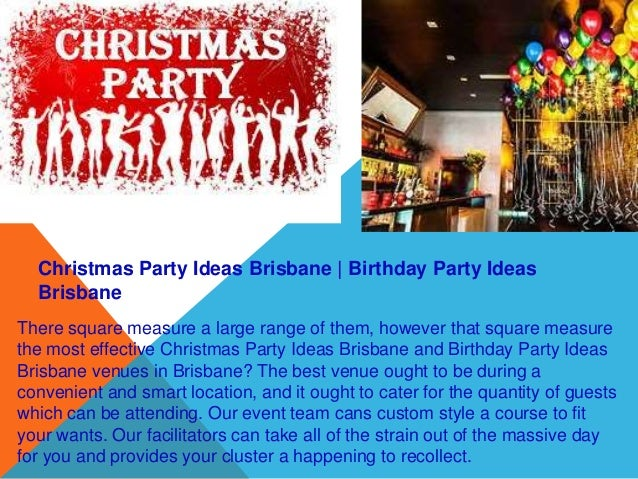 Work Christmas Party Ideas Brisbane
