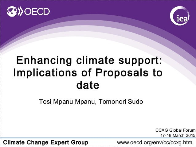 Climate Change Expert Group www.oecd.org/env/cc/ccxg.htm Enhancing climate support: Implications of Proposals to date Tosi...