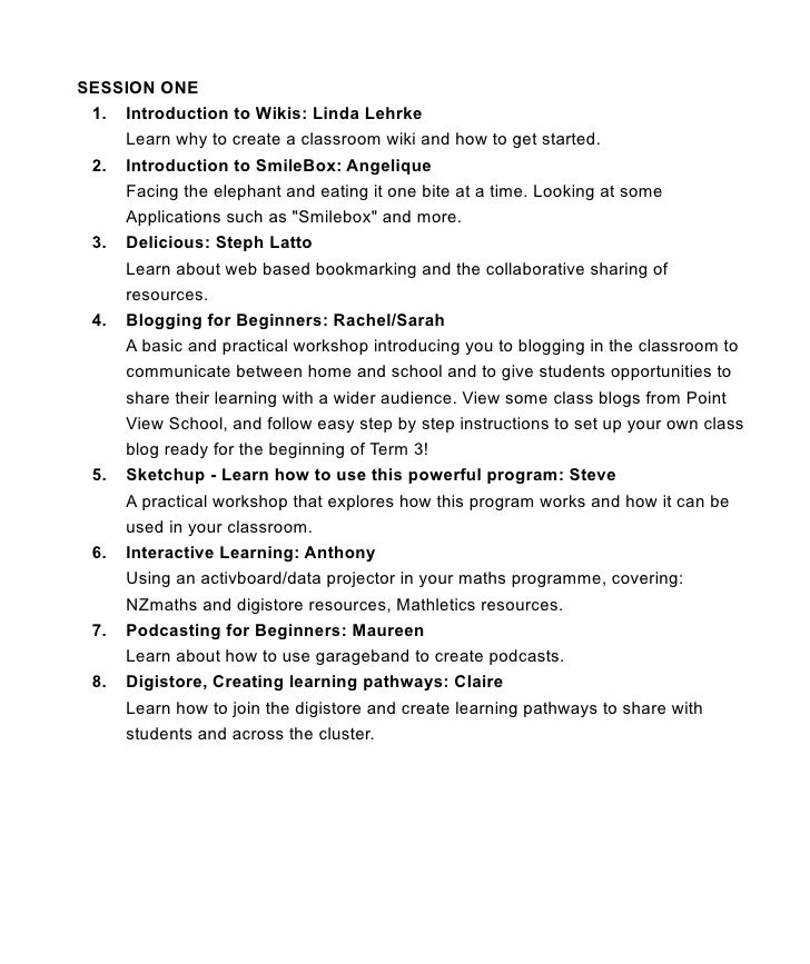 SESSION ONE  1. Introduction to Wikis: Linda Lehrke     Learn why to create a classroom wiki and how to get started.  2. I...